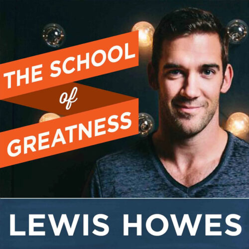 The School of Greatness Lewis Howes podcast cover art
