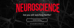 Neuroscience vs Netflix